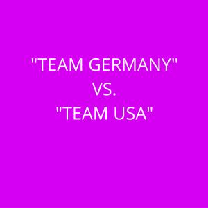 TEAM GERMANY VS TEAM USA