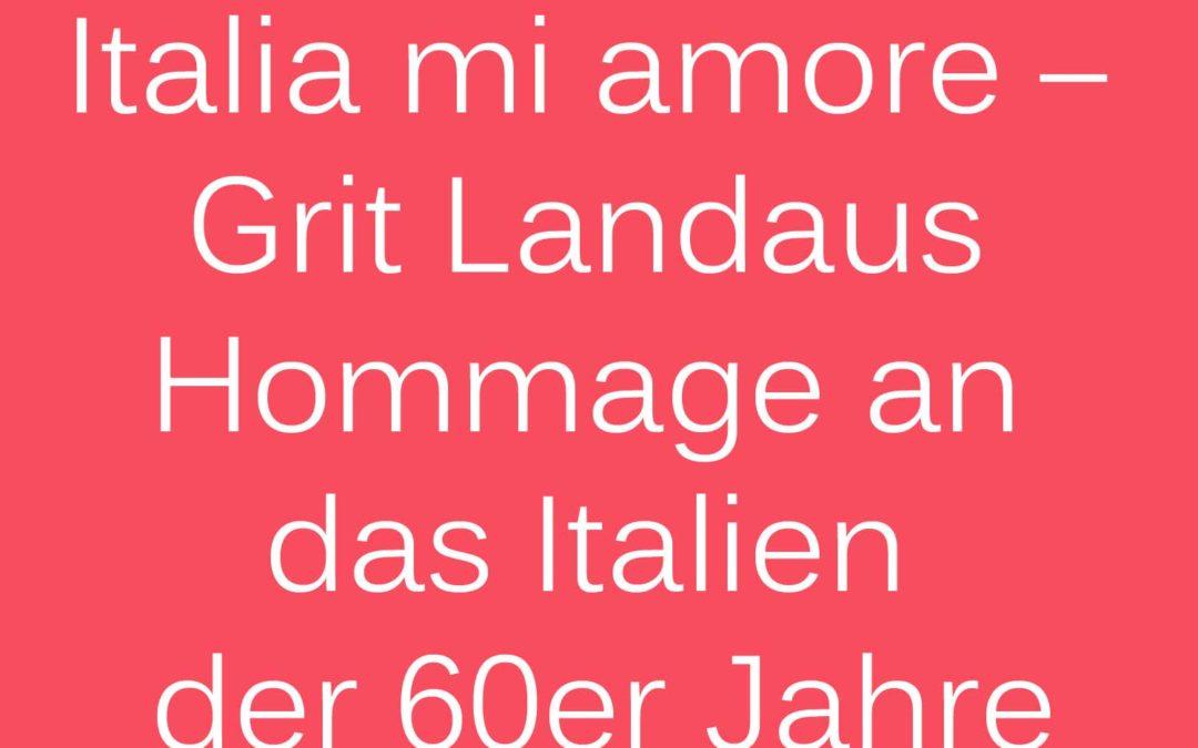 Wie ein Sturz vom Balkon Grit Landaus Liebe zu Bella Italia entfachte